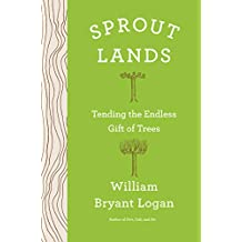 Sprout Lands: Tending the Endless Gift of Trees (English Edition)