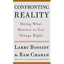 Confronting Reality: Doing What Matters to Get Things Right (English Edition)