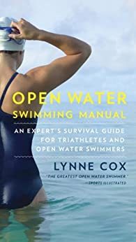 """""""Open Water Swimming Manual: An Expert's Survival Guide for Triathletes and Open Water Swimmers (English Edition)"""",作者:[Lynne Cox]"""