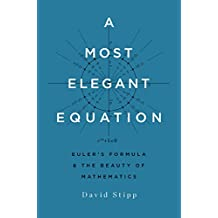 A Most Elegant Equation: Euler's Formula and the Beauty of Mathematics (English Edition)