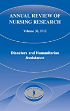 Annual Review of Nursing Research, Volume 30, 2012: Disasters and Humanitarian Assistance (English Edition)