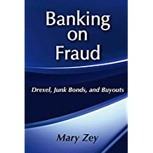 Banking on Fraud: Drexel, Junk Bonds, and Buyouts (Social Institutions and Social Change) (English Edition)