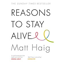 Reasons to Stay Alive (English Edition)