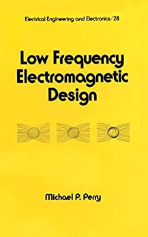 """""""Low Frequency Electromagnetic Design (Electrical and Computer Engineering Book 28) (English Edition)"""",作者:[Perry]"""