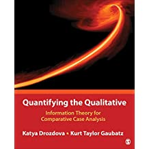 Quantifying the Qualitative: Information Theory for Comparative Case Analysis (English Edition)