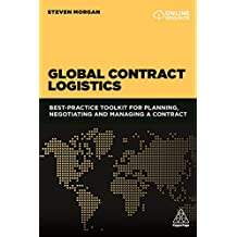 Global Contract Logistics: Best Practice Toolkit for Planning, Negotiating and Managing a Contract (English Edition)