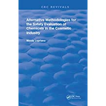 Alternative Methodologies for the Safety Evaluation of Chemicals in the Cosmetic Industry (Routledge Revivals) (English Edition)