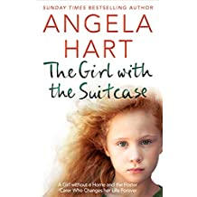 The Girl with the Suitcase: A Girl Without a Home and the Foster Carer Who Changes her Life Forever (Angela Hart) (English Edition)