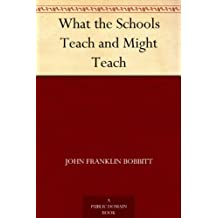 What the Schools Teach and Might Teach (English Edition)