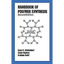 Handbook of Polymer Synthesis: Second Edition (Plastics Engineering 70) (English Edition)