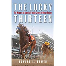 The Lucky Thirteen: The Winners of America's Triple Crown of Horse Racing (English Edition)