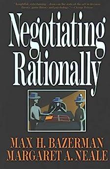 """Negotiating Rationally (English Edition)"",作者:[Max H. Bazerman]"