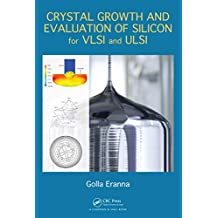 Crystal Growth and Evaluation of Silicon for VLSI and ULSI (English Edition)