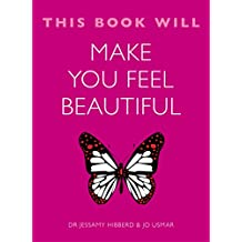 This Book Will Make You Feel Beautiful (This Book Will...) (English Edition)