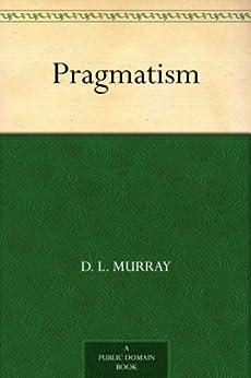 """Pragmatism (免费公版书 Book 6) (English Edition)"",作者:[D. L. Murray, Frederic Remington]"