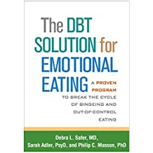 The DBT Solution for Emotional Eating: A Proven Program to Break the Cycle of Bingeing and Out-of-Control Eating (English Edition)