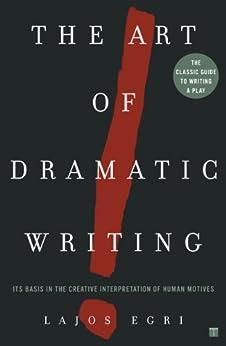 """The Art of Dramatic Writing: Its Basis in the Creative Interpretation of Human Motives (English Edition)"",作者:[Lajos Egri]"