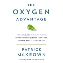 The Oxygen Advantage: The Simple, Scientifically Proven Breathing Techniques for a Healthier, Slimmer, Faster, and Fitter You (English Edition)