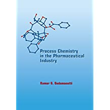Process Chemistry in the Pharmaceutical Industry (English Edition)
