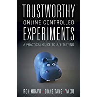 Trustworthy Online Controlled Experiments: A Practical Guide…