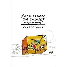 American Originality: Essays on Poetry (English Edition)