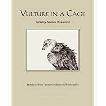Vulture in a Cage: Poems by Solomon Ibn Gabirol (English Edition)