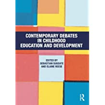 Contemporary Debates in Childhood Education and Development (English Edition)