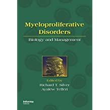 Myeloproliferative Disorders: Biology and Management (English Edition)