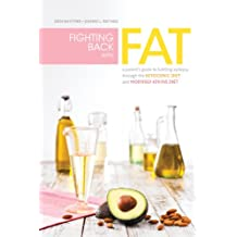 Fighting Back with Fat: A Guide to Battling Epilepsy Through the Ketogenic Diet and Modified Atkins Diet (English Edition)