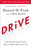 Drive: The Surprising Truth About What Motivates Us (English…