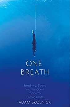 """""""One Breath: Freediving, Death, and the Quest to Shatter Human Limits (English Edition)"""",作者:[Adam Skolnick]"""
