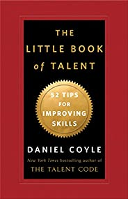 The Little Book of Talent: 52 Tips for Improving Your Skills (English Edition)