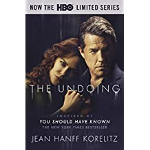 The Undoing: Previously Published as You Should Have Known: Coming Soon to HBO as the Limited Series The Undoing (English Edition)