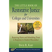The Little Book of Restorative Justice for Colleges and Universities, Second Edition: Repairing Harm and Rebuilding Trust in Response to Student Misconduct ... and Peacebuilding) (English Edition)
