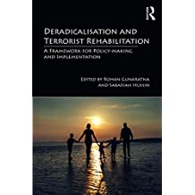 Deradicalisation and Terrorist Rehabilitation: A Framework for Policy-making and Implementation (Routledge Studies in the Politics of Disorder and Instability) (English Edition)
