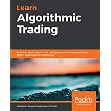Learn Algorithmic Trading: Build and deploy algorithmic trading systems and strategies using Python and advanced data analysis (English Edition)