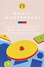 Dr. Montessori's Own Handbook: A Short Guide to Her Ideas and Materials (English Edition)