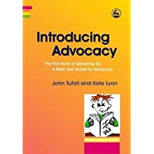 Introducing Advocacy: The First Book of Speaking Up: A Plain Text Guide to Advocacy (English Edition)