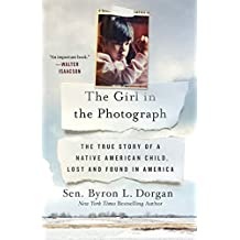 The Girl in the Photograph: The True Story of a Native American Child, Lost and Found in America (English Edition)