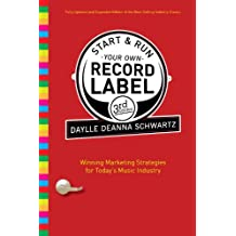 Start and Run Your Own Record Label, Third Edition: Winning Marketing Strategies for Today's Music Industry (Start & Run Your Own Record Label) (English Edition)