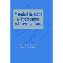 Materials Selection for Hydrocarbon and Chemical Plants (English Edition)