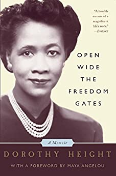 """Open Wide The Freedom Gates: A Memoir (English Edition)"",作者:[Dorothy Height]"