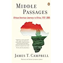 Middle Passages: African American Journeys to Africa, 1787-2005 (English Edition)