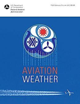 """Aviation Weather: FAA Advisory Circular (AC) 00-6B (English Edition)"",作者:[Federal Aviation Administration]"
