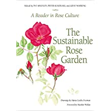 The Sustainable Rose Garden: A Reader in Rose Culture (English Edition)
