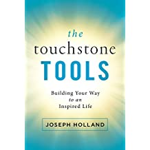 The Touchstone Tools: Building Your Way to an Inspired Life (English Edition)