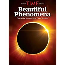 TIME Beautiful Phenomena: Discovering Nature's Most Exotic Wonders (English Edition)