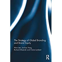 The Strategy of Global Branding and Brand Equity (Lecturer in Strategic Marketing) (English Edition)