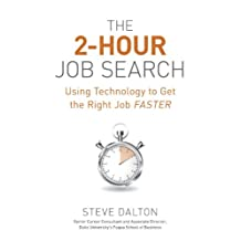 The 2-Hour Job Search: Using Technology to Get the Right Job Faster (English Edition)