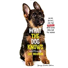What the Dog Knows Young Readers Edition: Scent, Science, and the Amazing Ways Dogs Perceive the World (English Edition)